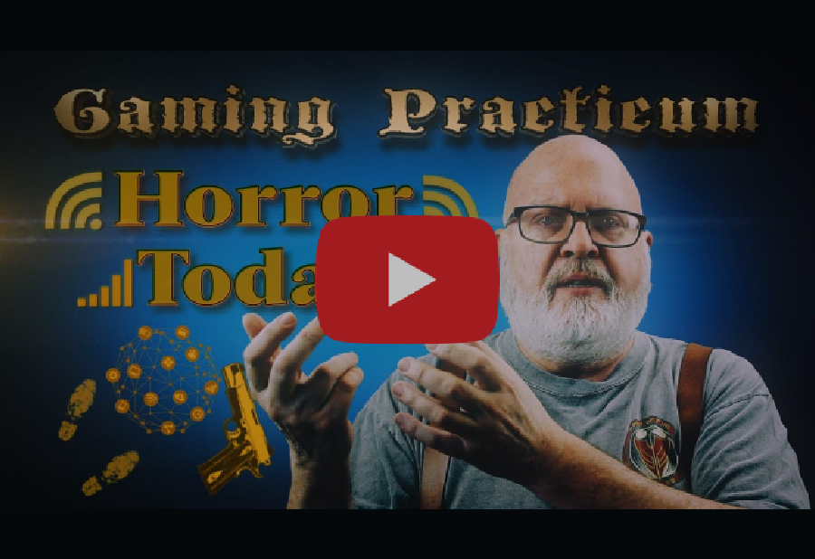 Gaming Practicum: Horror Today