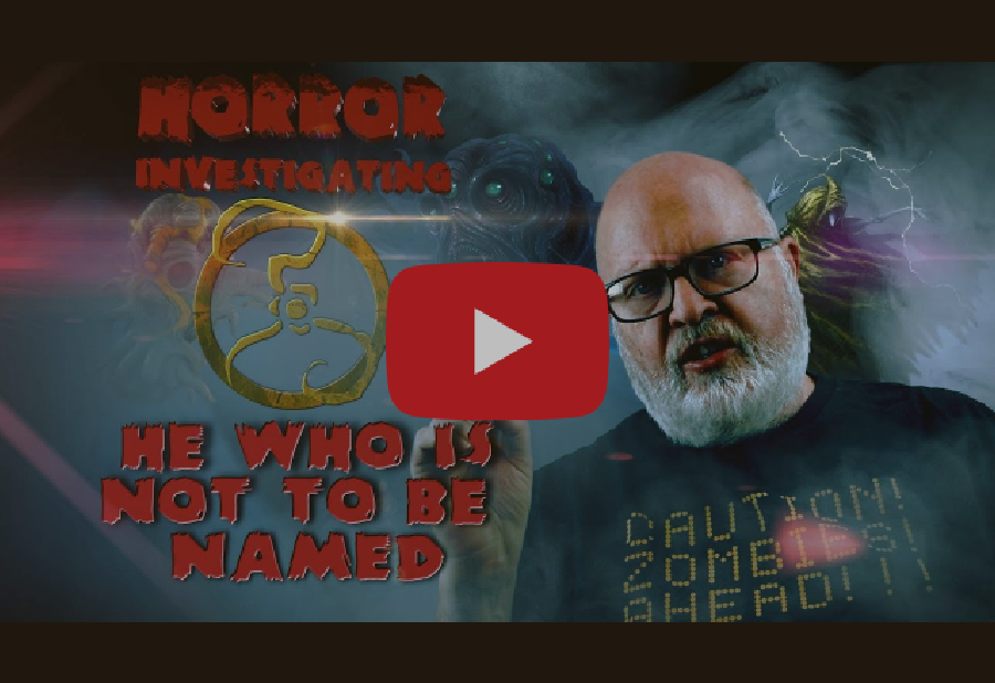 Horror Investigation: He Who is Not to be Named