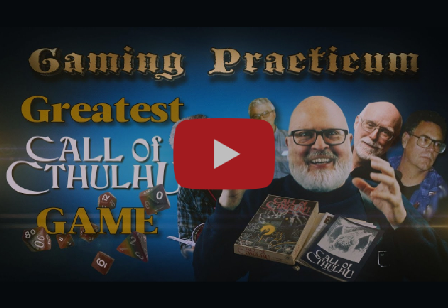 Gaming Practicum: Greatest Call of Cthulhu Game